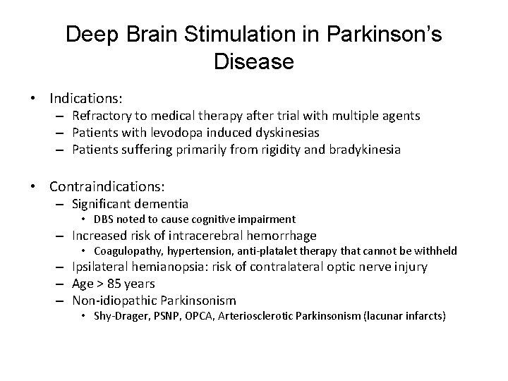Deep Brain Stimulation in Parkinson's Disease • Indications: – Refractory to medical therapy after