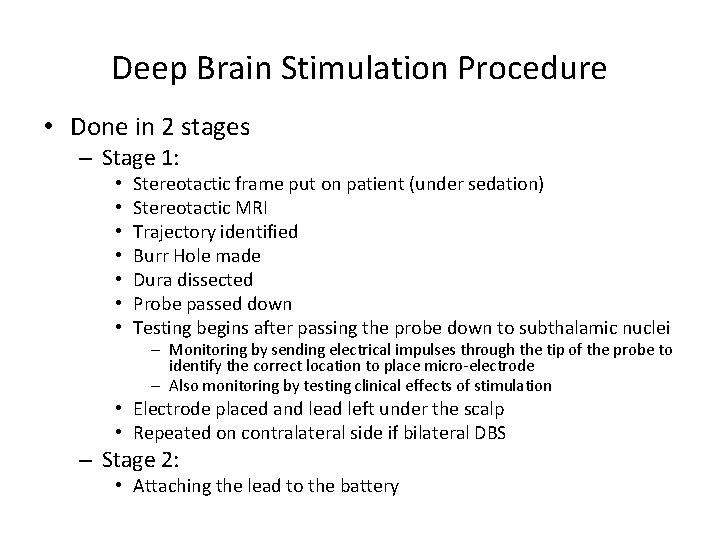 Deep Brain Stimulation Procedure • Done in 2 stages – Stage 1: • •