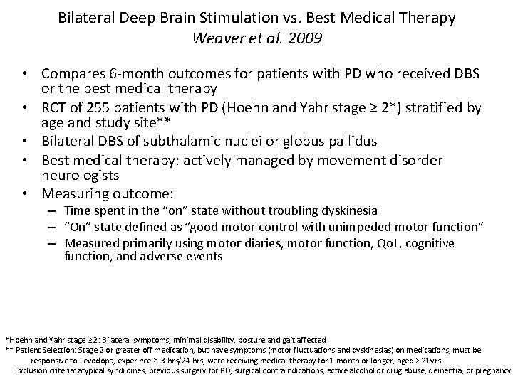 Bilateral Deep Brain Stimulation vs. Best Medical Therapy Weaver et al. 2009 • Compares