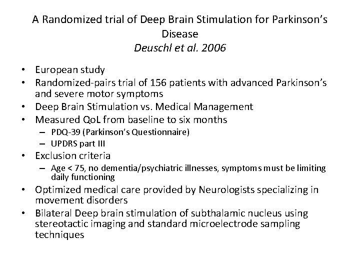 A Randomized trial of Deep Brain Stimulation for Parkinson's Disease Deuschl et al. 2006