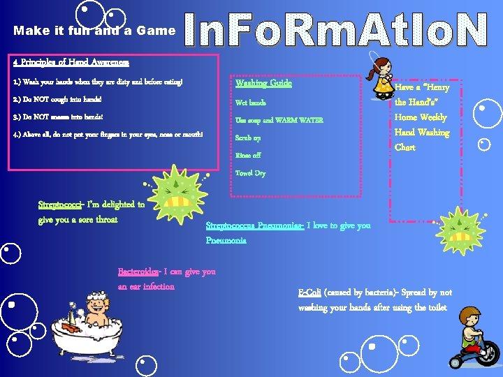 Make it fun and a Game 4 Principles of Hand Awareness 1. ) Wash