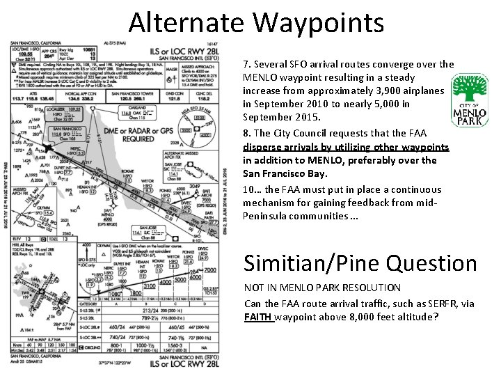 Alternate Waypoints 7. Several SFO arrival routes converge over the MENLO waypoint resulting in