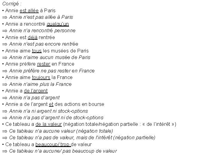 Corrigé : • Annie est allée à Paris Annie n'est pas allée à Paris
