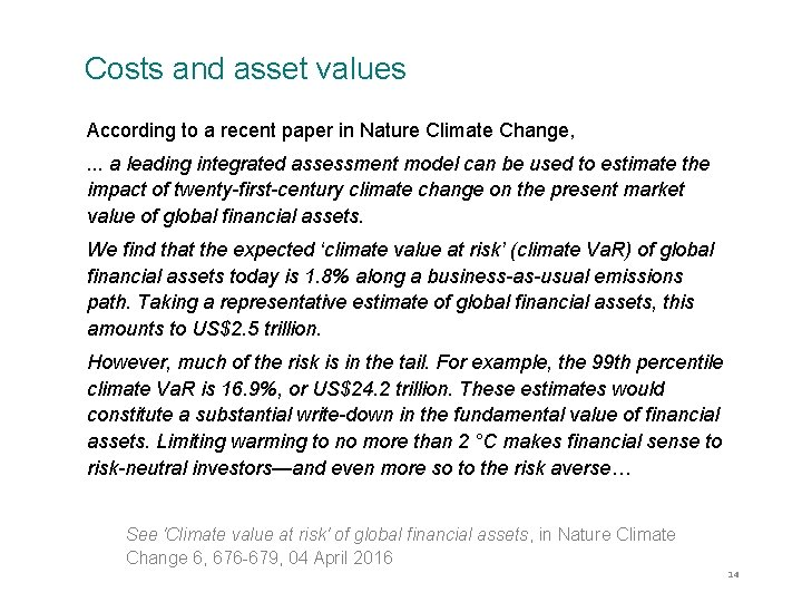 Costs and asset values According to a recent paper in Nature Climate Change, .