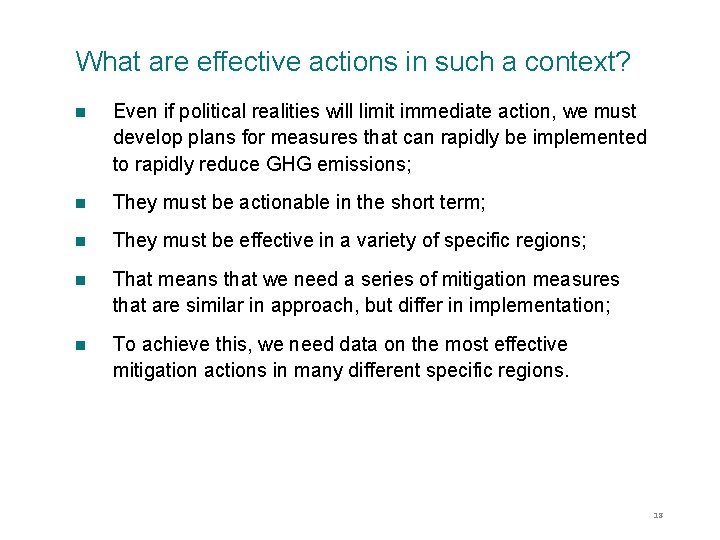 What are effective actions in such a context? n Even if political realities will