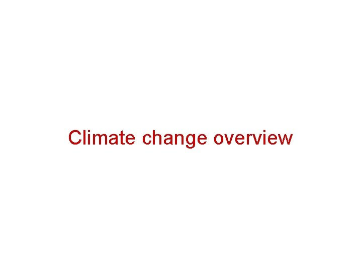 Climate change overview