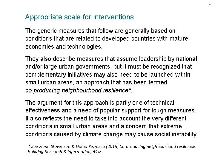 20 Appropriate scale for interventions The generic measures that follow are generally based on