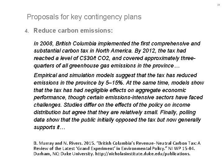 23 Proposals for key contingency plans 4. Reduce carbon emissions: In 2008, British Columbia