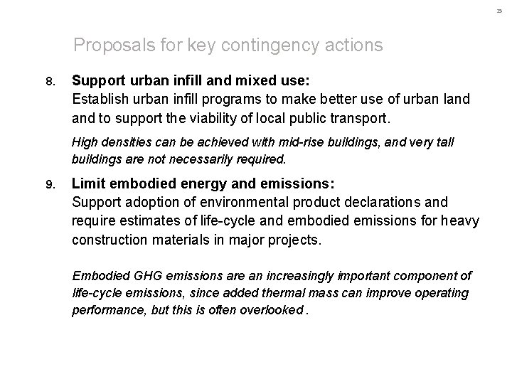25 Proposals for key contingency actions 8. Support urban infill and mixed use: Establish