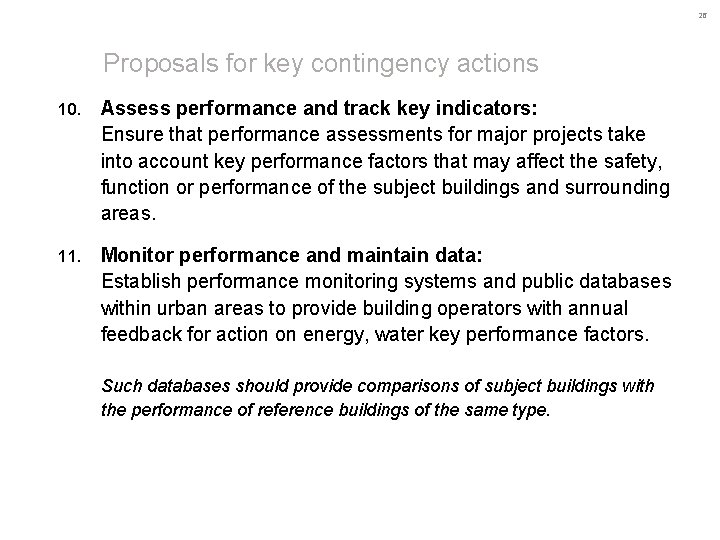 26 Proposals for key contingency actions 10. Assess performance and track key indicators: Ensure