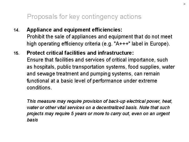29 Proposals for key contingency actions 14. Appliance and equipment efficiencies: Prohibit the sale