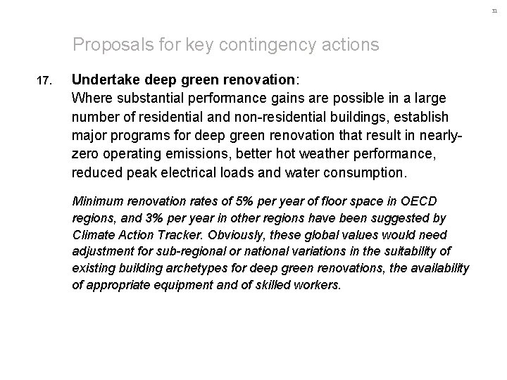 31 Proposals for key contingency actions 17. Undertake deep green renovation: Where substantial performance