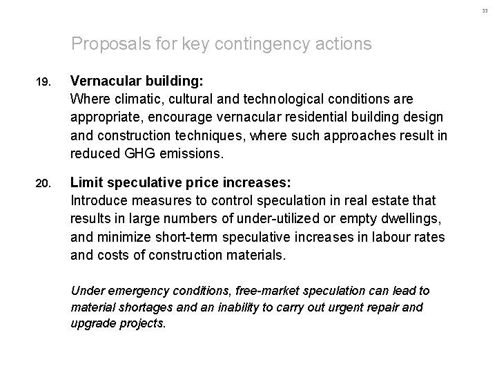 33 Proposals for key contingency actions 19. Vernacular building: Where climatic, cultural and technological