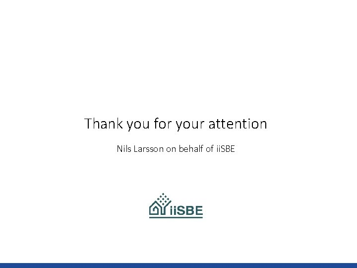 Thank you for your attention Nils Larsson on behalf of ii. SBE