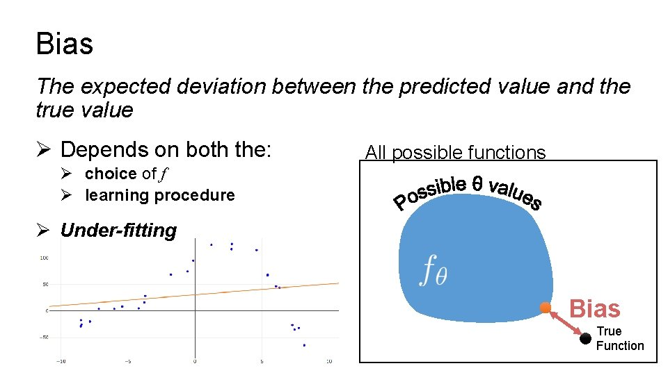Bias The expected deviation between the predicted value and the true value Ø Depends