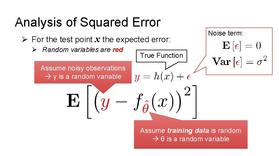 Analysis of Squared Error Ø For the test point x the expected error: Ø