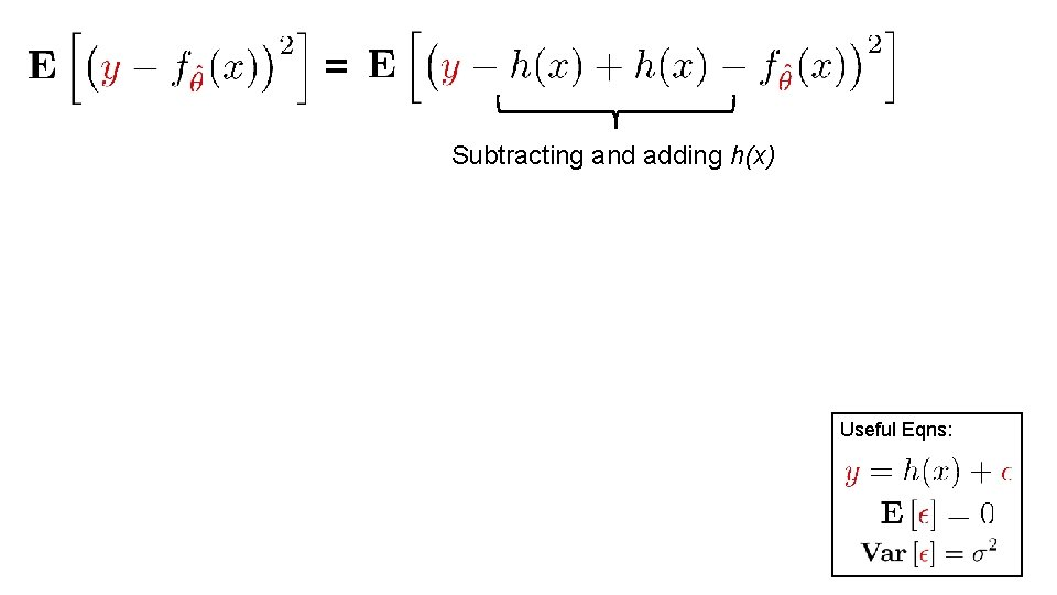 = Subtracting and adding h(x) Useful Eqns: