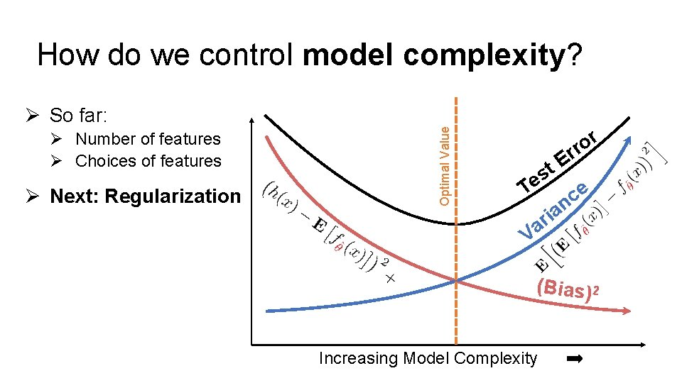 How do we control model complexity? Ø Number of features Ø Choices of features