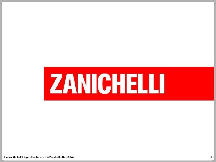 Luciano Marisaldi, Sguardi sulla storia 1 © Zanichelli editore 2016 10