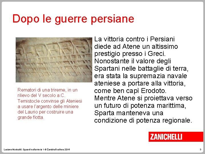 Dopo le guerre persiane Rematori di una trireme, in un rilievo del V secolo