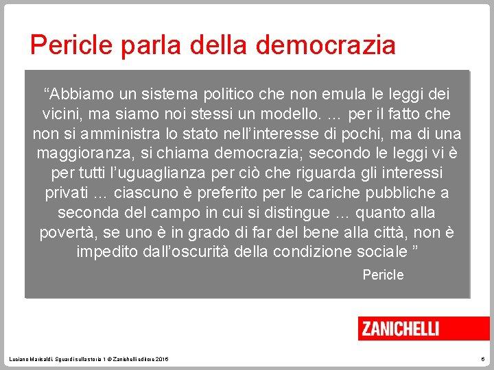 """Pericle parla della democrazia """"Abbiamo un sistema politico che non emula le leggi dei"""