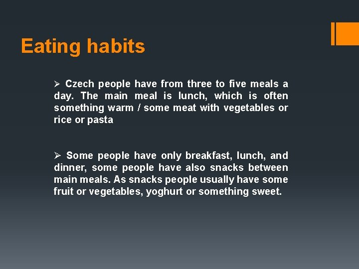 Eating habits Ø Czech people have from three to five meals a day. The