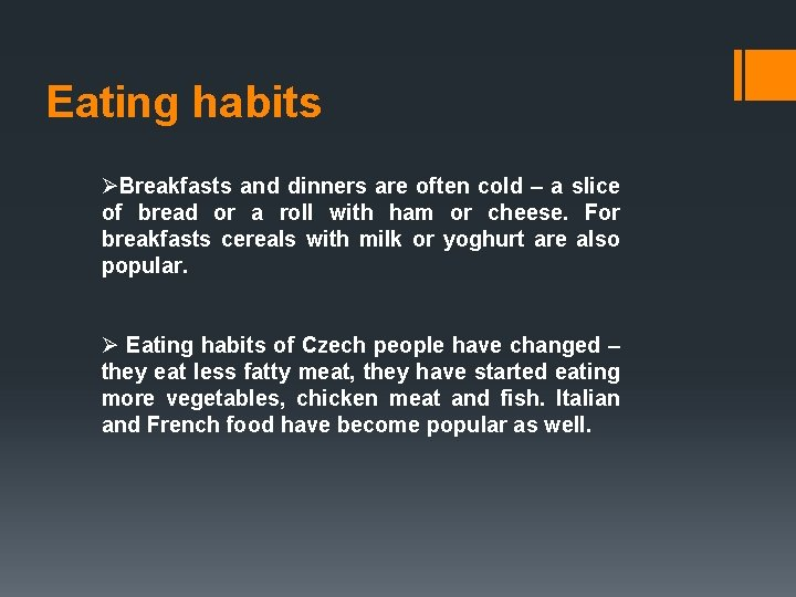 Eating habits ØBreakfasts and dinners are often cold – a slice of bread or