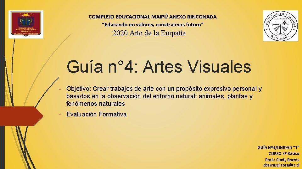 """COMPLEJO EDUCACIONAL MAIPÚ ANEXO RINCONADA """"Educando en valores, construimos futuro"""" 2020 Año de la"""