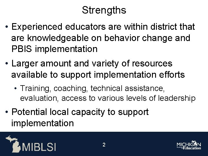 Strengths • Experienced educators are within district that are knowledgeable on behavior change and