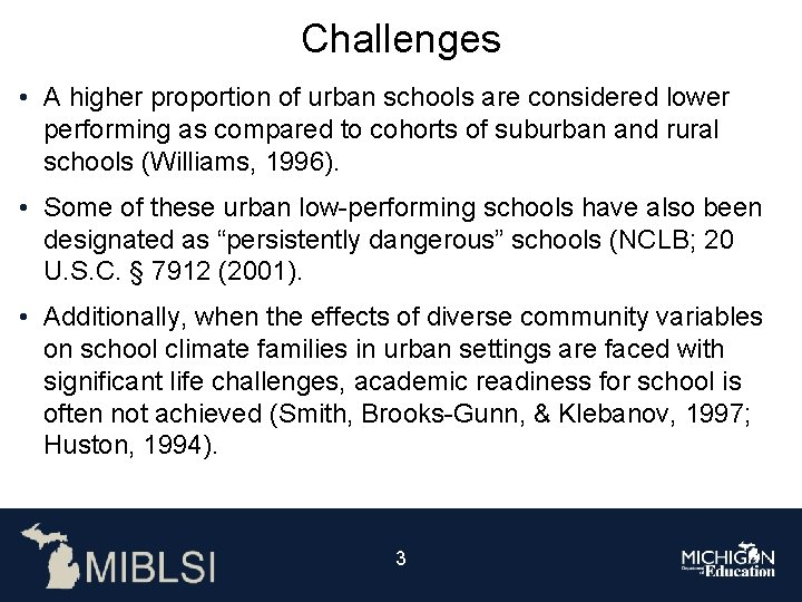 Challenges • A higher proportion of urban schools are considered lower performing as compared
