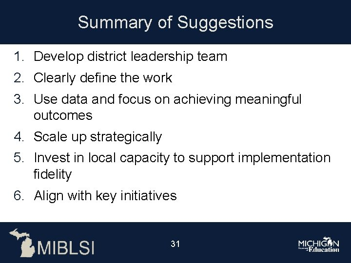 Summary of Suggestions 1. Develop district leadership team 2. Clearly define the work 3.