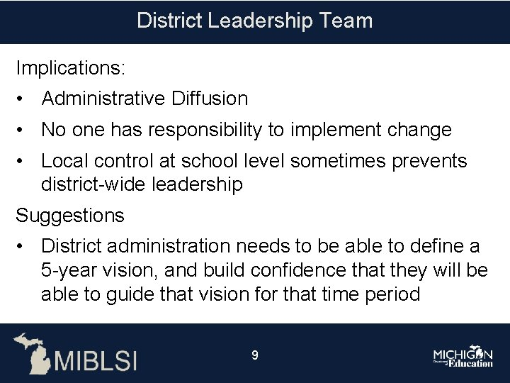District Leadership Team Implications: • Administrative Diffusion • No one has responsibility to implement