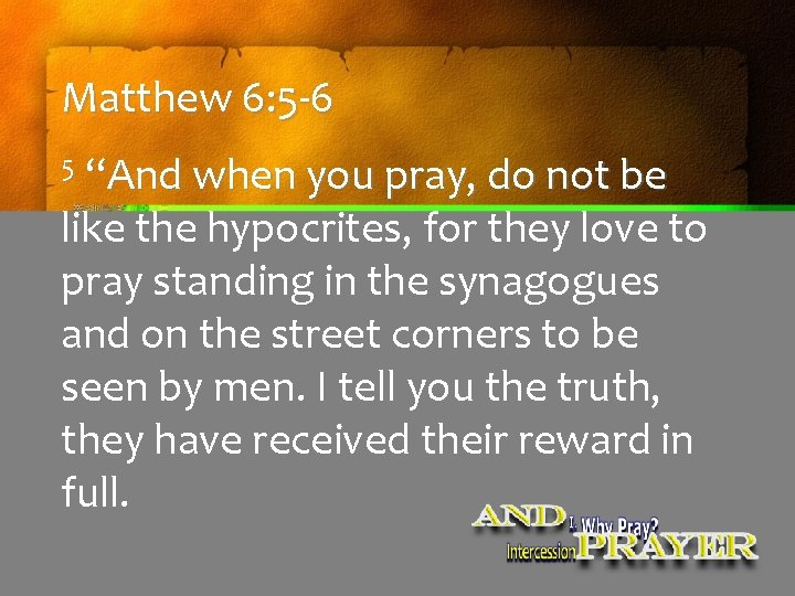 """Matthew 6: 5 -6 5 """"And when you pray, do not be like the"""