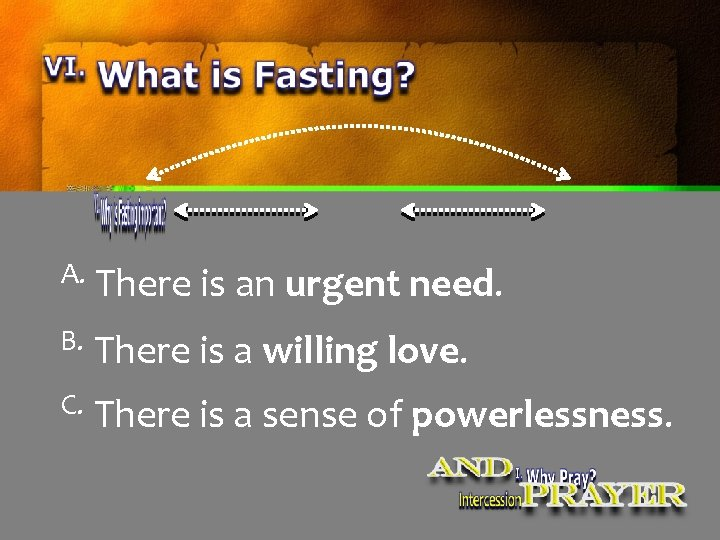 A. There is an urgent need. B. There is a willing love. C. There