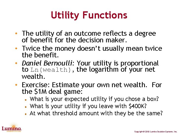 Utility Functions • The utility of an outcome reflects a degree of benefit for