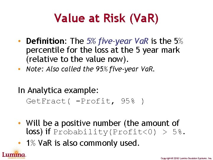Value at Risk (Va. R) • Definition: The 5% five-year Va. R is the