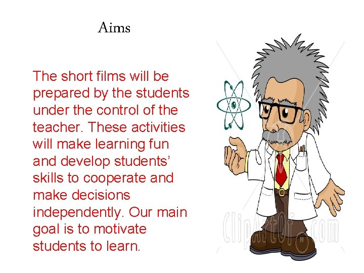 Aims The short films will be prepared by the students under the control of