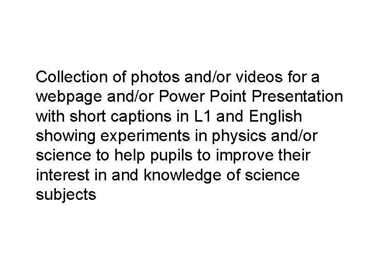 Collection of photos and/or videos for a webpage and/or Power Point Presentation with short