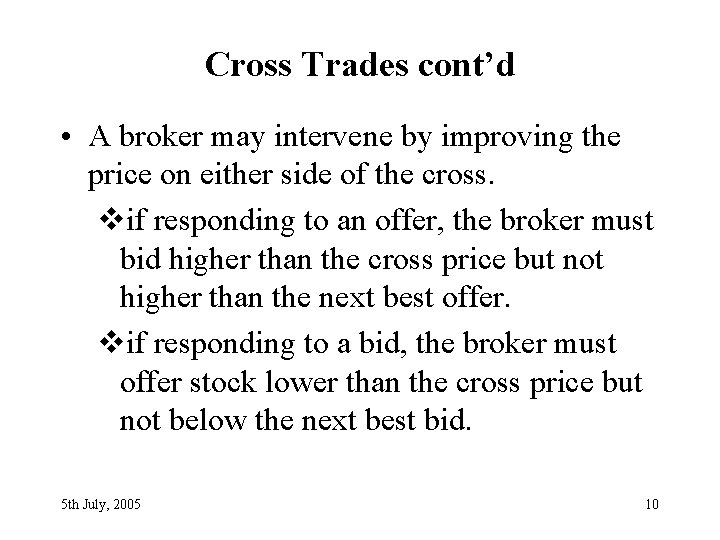 Cross Trades cont'd • A broker may intervene by improving the price on either