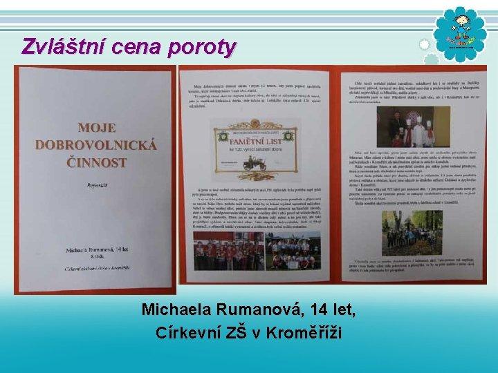 Zvláštní cena poroty Michaela Rumanová, 14 let, Církevní ZŠ v Kroměříži