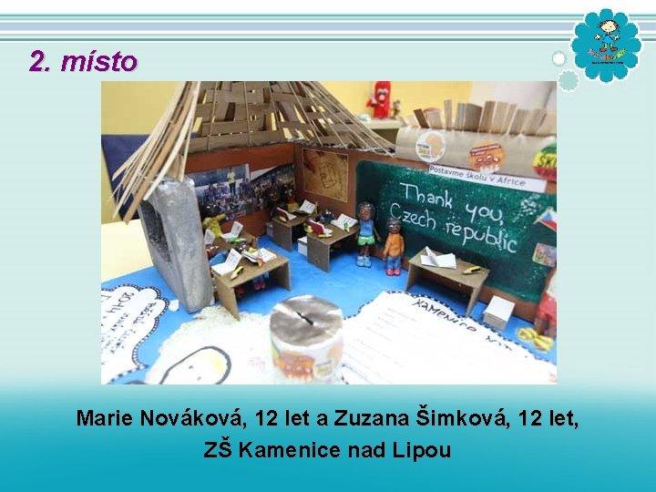 2. místo Marie Nováková, 12 let a Zuzana Šimková, 12 let, ZŠ Kamenice nad
