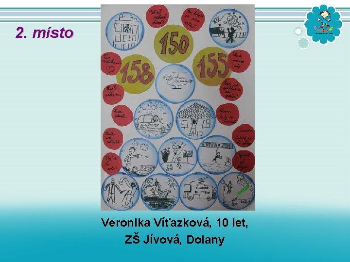 2. místo Veronika Víťazková, 10 let, ZŠ Jívová, Dolany