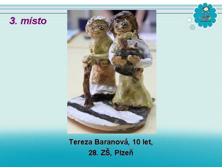 3. místo Tereza Baranová, 10 let, 28. ZŠ, Plzeň