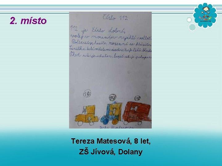 2. místo Tereza Matesová, 8 let, ZŠ Jívová, Dolany
