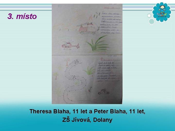 3. místo Theresa Blaha, 11 let a Peter Blaha, 11 let, ZŠ Jívová, Dolany