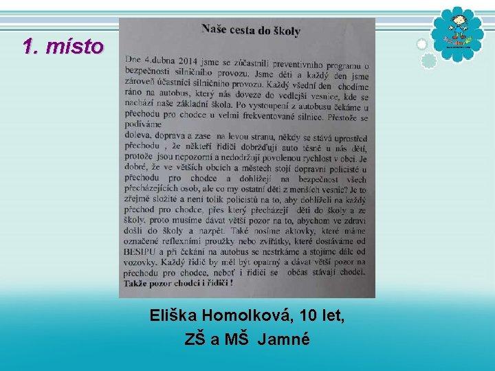 1. místo Eliška Homolková, 10 let, ZŠ a MŠ Jamné