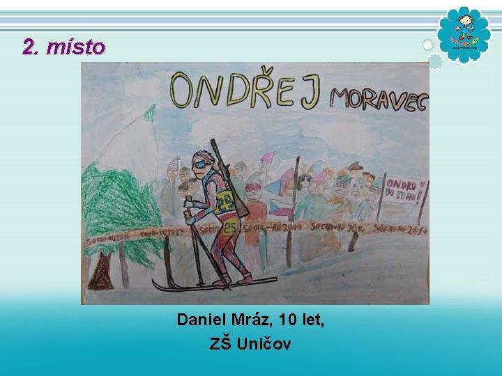 2. místo Daniel Mráz, 10 let, ZŠ Uničov