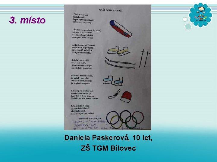 3. místo Daniela Paskerová, 10 let, ZŠ TGM Bílovec