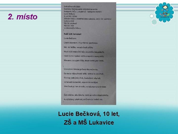 2. místo Lucie Bečková, 10 let, ZŠ a MŠ Lukavice
