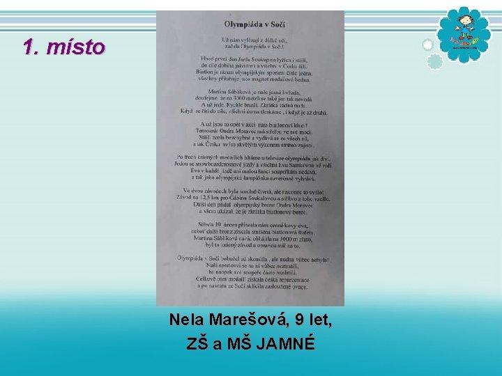 1. místo Nela Marešová, 9 let, ZŠ a MŠ JAMNÉ